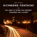 buy/info: richmond fontaine - We Used To Think The Freeway Sounded Like A River (album)